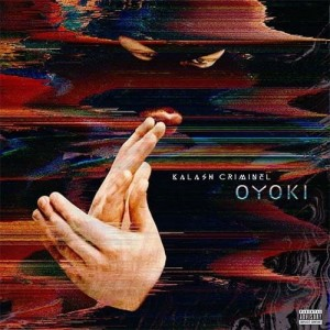 Kalash Criminel - Oyoki | CD